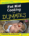 Fat kid cooking for dummies.jpg
