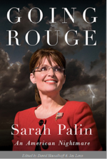 The cover of Sarah Palin's newest book, Going Rouge, which garnered positive feedback for its use of complete sentences and proper grammar.
