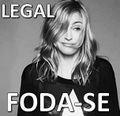 Legal fodase.jpg