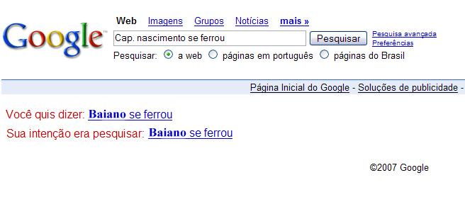 Google sobre Capitão Nascimento se ferrou!