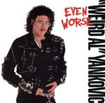 Weird Al Yankovic - Even Worse.jpg