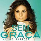 Sem Graça - Aline Barros.jpg