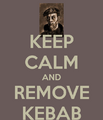 Keep calm and remove kebab.png