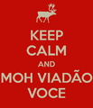 Keep calm and moh viadao voce.png