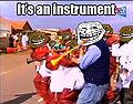 It's an instrument.jpg