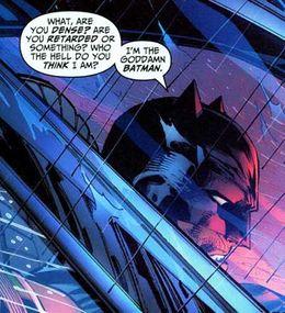 Batman, han regner med at folk vet hvem han er.